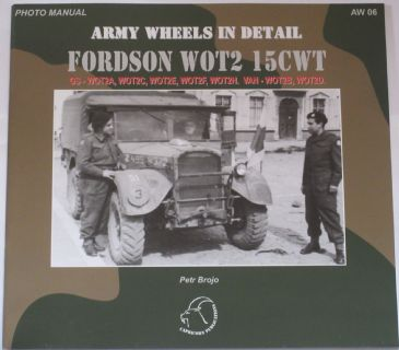 Army Wheels in Detail - Fordson WOT2 15CWT, by Petr Brojo